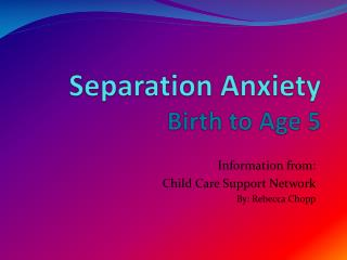 Separation Anxiety  Birth to Age 5