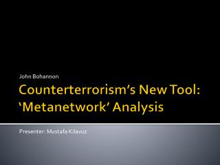 Counterterrorism's New Tool: ' Metanetwork ' Analysis