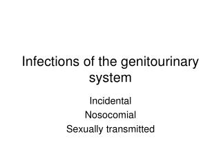 Infections of the genitourinary system