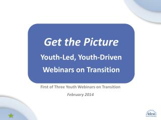 First of Three Youth Webinars on Transition February 2014