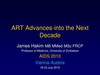 ART Advances-into the Next Decade