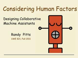 Considering Human Factors