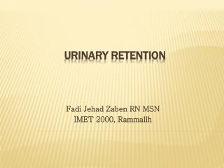 URINARY RETENTION