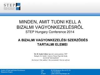 MINDEN, AMIT TUDNI KELL A BIZALMI VAGYONKEZELÉSRŐL STEP Hungary Conference 2014