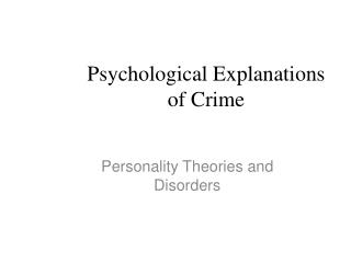 Psychological Explanations  of Crime