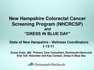 "New Hampshire Colorectal Cancer Screening Program (NHCRCSP ) and ""DRESS IN BLUE DAY"""