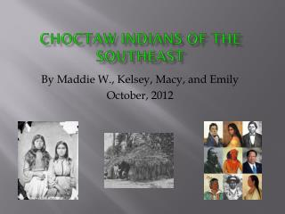 Choctaw Indians of the southeast