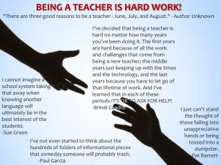 BEING A TEACHER IS HARD WORK!