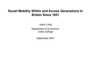 Social Mobility Within and Across Generations in Britain Since 1851