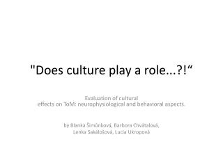"""Does culture play a role...?! """