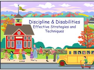 Discipline & Disabilities Effective Strategies and Techniques