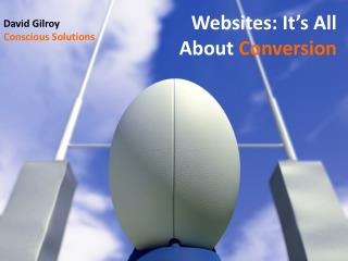 Websites: It�s All About  Conversion