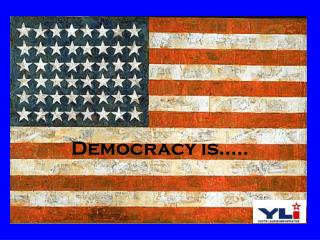 Democracy is�..