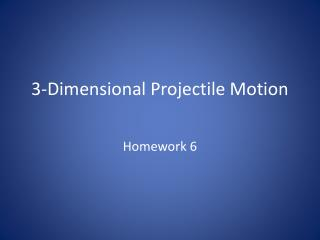 3-Dimensional Projectile Motion
