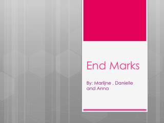 End Marks