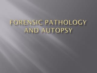 Forensic Pathology and Autopsy
