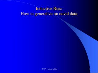Inductive Bias: How to generalize on novel data