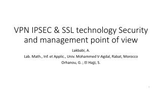 VPN IPSEC & SSL technology Security and management point of view