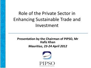 Role of the Private Sector in Enhancing Sustainable Trade and Investment