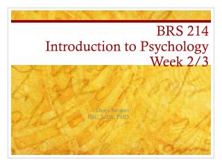 BRS 214 Introduction to Psychology Week 2/3
