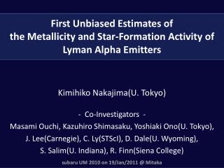 First Unbiased Estimates of  the Metallicity and Star-Formation Activity of  Lyman Alpha Emitters