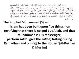 The Prophet Muhammad (S) said