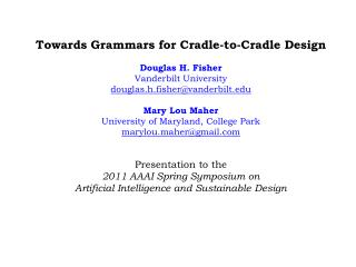 Towards Grammars for  Cradle -to-Cradle  Design Douglas H. Fisher  Vanderbilt University