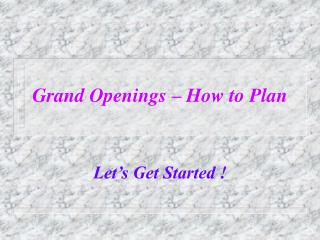 Grand Openings   How to Plan