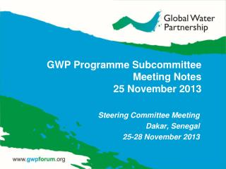GWP Programme Subcommittee Meeting Notes 25 November 2013