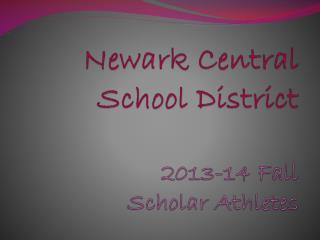 Newark Central School District 2013-14 Fall Scholar Athletes