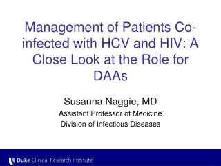 Management of Patients Co-infected with HCV and HIV: A Close Look at the Role for DAAs