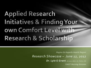 Applied Research Initiatives & Finding Your own Comfort Level with Research & Scholarship