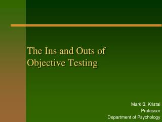 The Ins and Outs of        Objective Testing