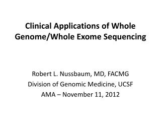 Clinical Applications of Whole Genome/Whole  Exome  Sequencing