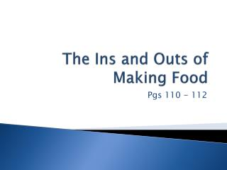 The Ins and Outs of Making Food