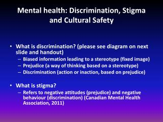 Mental health: Discrimination, Stigma and Cultural Safety