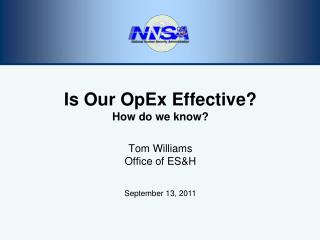 Is Our  OpEx  Effective? How do we know? Tom Williams Office of ES&H