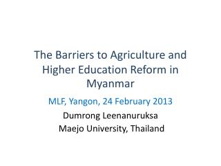 The Barriers to Agriculture and Higher Education Reform in Myanmar
