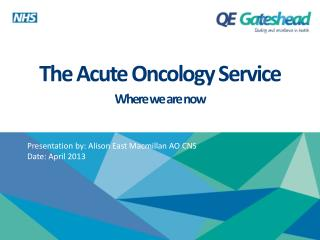 The Acute Oncology Service Where we are now