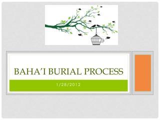 Baha�I  Burial Process