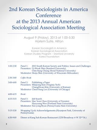 August 9 (Friday), 2013 at 1:00-5:30 Harlem Suite, Hilton Korean Sociologists in America