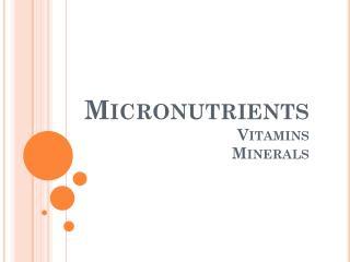 Micronutrients Vitamins Minerals