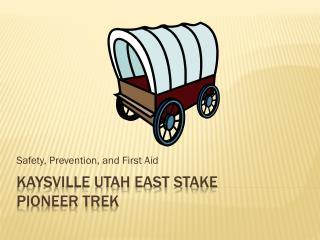 Kaysville Utah East Stake  Pioneer trek