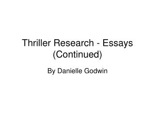 Thriller Research Essays (Continued)