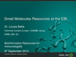 Small  M olecules  Resources  at the  EBI