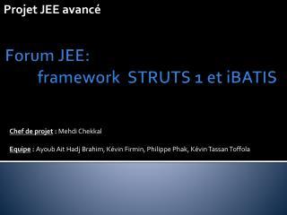 Forum JEE: framework   STRUTS 1 et  iBATIS