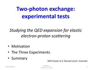 Motivation The Three Experiments Summary