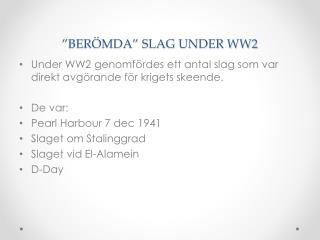 """BERÖMDA"" SLAG UNDER WW2"