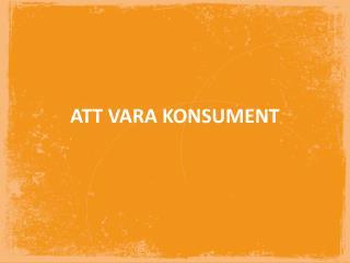 ATT VARA KONSUMENT