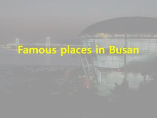 Famous places in  Busan